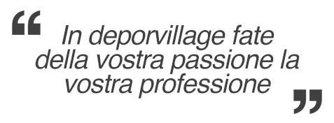 In deporvillage fate della vostra passione la vostra professione